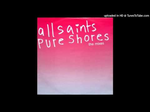 ALL SAINTS - Pure Shores [Da Beach Don't Stop Remix]