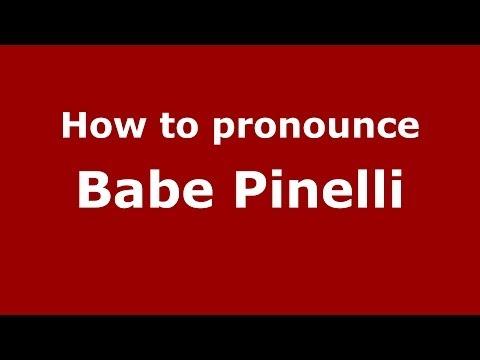 How to pronounce Babe Pinelli (Italian/Italy)  - PronounceNames.com