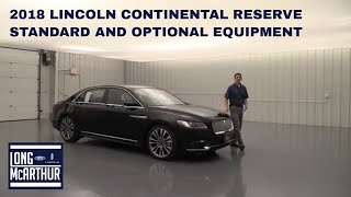 2018 LINCOLN CONTINENTAL RESERVE STANDARD AND OPTIONAL EQUIPMENT