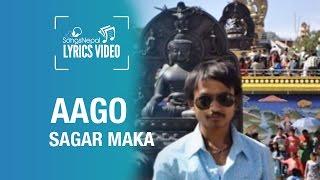 Aago - Sagar Maka- Lyrics Video | New Nepali Pop Song 2015