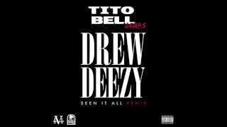 Seen It All Remix Drew Deezy (Tito Bell Leaks)