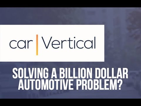 carVertical - Solving a Billion Dollar Automotive Problem?