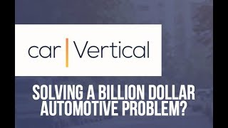 carVertical - Solving a Billion Dollar Automotive Problem?