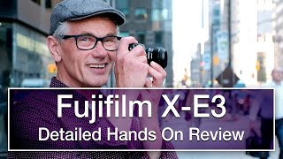 Fujifilm X-E3 detailed and extensive hands on review (4K)