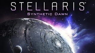Stellaris: Synthetic Dawn - Live Entertainment for Fleshy Meatbags thumbnail