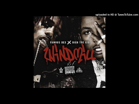 Famous Dex - Windmill (Feat. Rich The Kid)