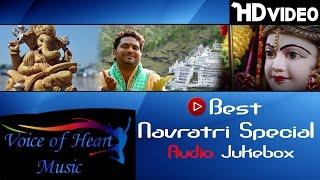 Navratri Special Devotional Songs Jukebox 2016   Bhakti Jukebox   Voice of Heart Music
