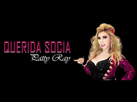 PATTY RAY - QUERIDA SOCIA (LETRA 2019)  5k