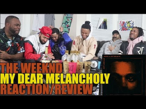 THE WEEKND - MY DEAR MELANCHOLY EP REACTION/REVIEW (FULL)