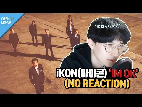 【iKON - 'I'M OK' | 노리액션 (No REACTION) | The lyrics is art! | ENG SUB】