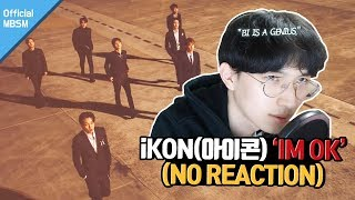 【iKON - 'I'M OK' | 노리액션 (No REACTION) | The lyrics is art! | ENG SUB】
