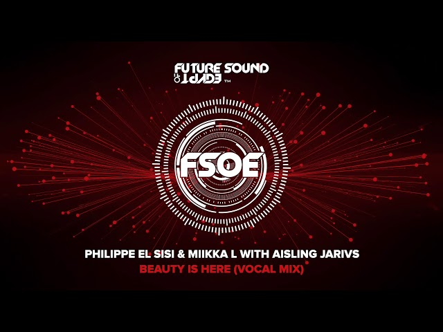 Philippe El Sisi & Miikka L with Aisling Jarivs - Beauty Is Here (Vocal Mix)