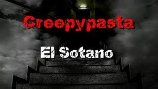 Loquendo Creepypasta El Sotano
