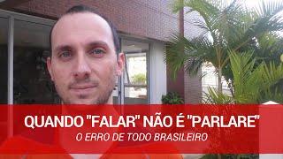 Quando FALAR NÃO é PARLARE - O erro de todo brasileiro I Vou Aprender Italiano I Vídeo 11 de 52