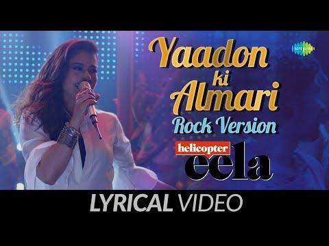 Yaadon Ki Almari | Lyrical | Rock Version | Helicopter Eela | Kajol | Riddhi | Tota Roy | Palomi