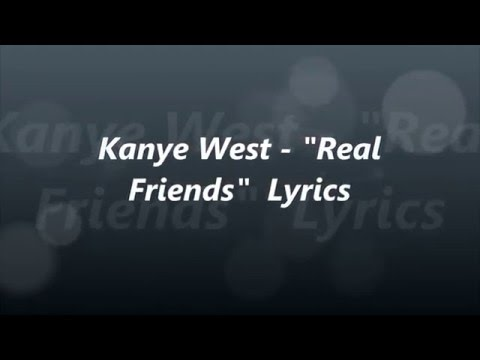 "Kanye West - ""Real Friends"" Full Song Lyrics Ft Ty Dolla $ign"