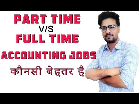 Accounting Jobs | Part Time Vs Full Time Accounting Jobs