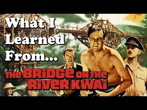 What I Learned From Watching: The Bridge on the River Kwai (1957)