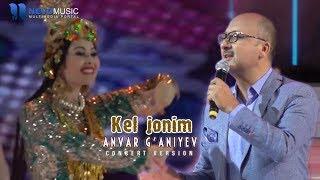 Anvar G'aniyev - Kel jonim (Konsert 2017)