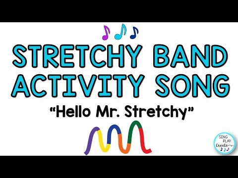 """Stretchy Band Activity Song """"Hello Mr. Stretchy"""""""