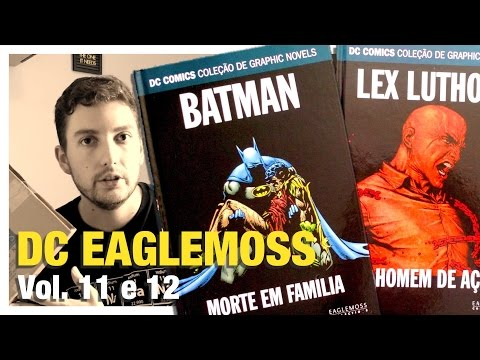 Graphic Novels DC Eaglemoss Vol. 11 e 12 (Batman Morte em Família, Lex Luthor) [Nerdicas #38]
