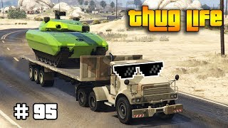 GTA 5 ONLINE : THUG LIFE AND FUNNY MOMENTS (WINS, STUNTS AND FAILS #95)