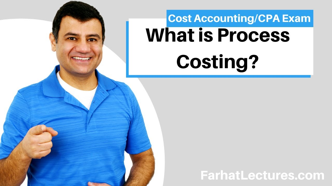 Process Costing | Cost Accounting | CPA Exam BEC | CMA Exam