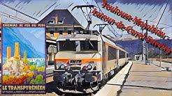 [Cab Ride] Toulouse-Matabiau ~ Latour-de-Carol - Enveitg