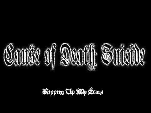 Cause Of Death: Suicide - Ripping Up My Scars (2015)