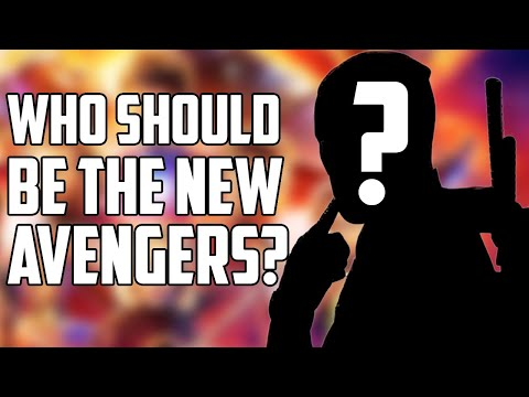 Who Should Be the New Avengers?