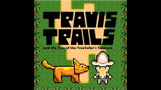 Travis Trails and the Tale of the TreeTeller's Treasure (2020)