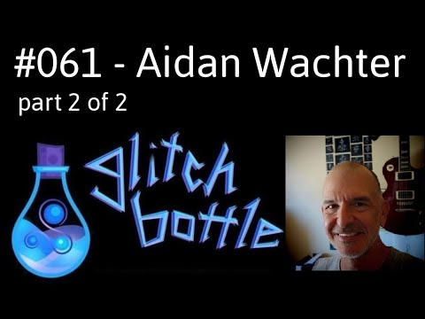 #061 - Sigils, Vessels And Doors With Aidan Wachter | Glitch Bottle
