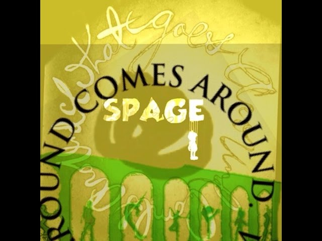 Spage - What comes around