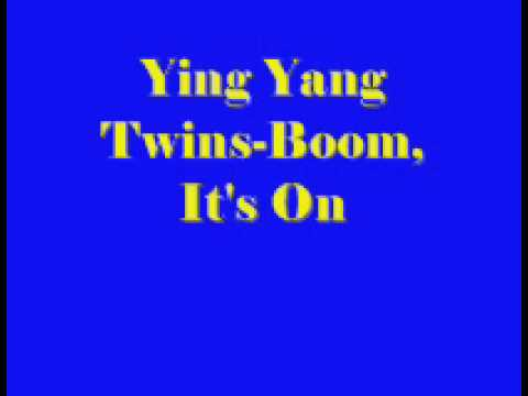 Ying Yang Twins Whats Happnin Boom, Its On