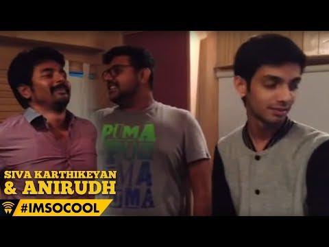 Siva Karthikeyan & Anirudh - #ImSoCool #KaakiSattai #SnA