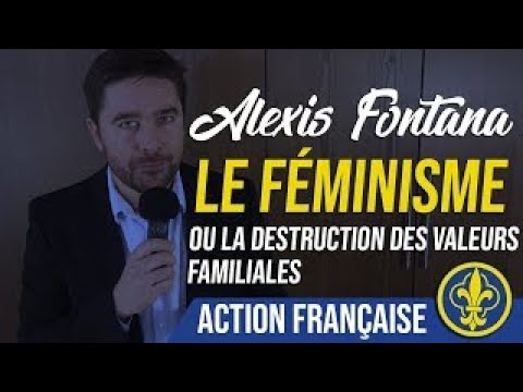 Alexis Fontana - Le féminisme ou la destruction des valeurs familiales