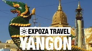 Yangon (Myanmar) Vacation Travel Video Guide