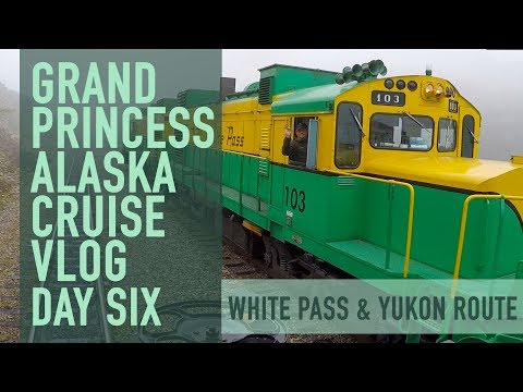 Alaska Cruise Vlog - Day 6 Skagway White Pass & Yukon Railway