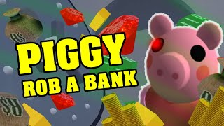 PIGGY ROB A BANK - Roblox Piggy Horror