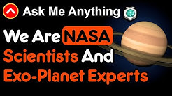 We Are NASA Scientists And Exo-Planet Experts (Reddit AMA)
