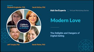Ask the Experts: Modern Love: The Delights and Dangers of Digital Dating