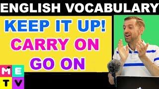 English Phrase  KEEP  T UP