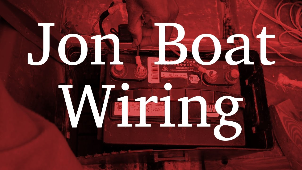 how to wire a jon boat [ 1280 x 720 Pixel ]