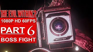 THE EVIL WITHIN 2 Gameplay Walkthrough Part 6 [1080p HD 60FPS PC MAX SETTINGS] - BOSS FIGHT