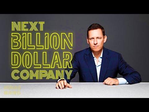 The Next BILLION DOLLAR Company   Peter Thiel
