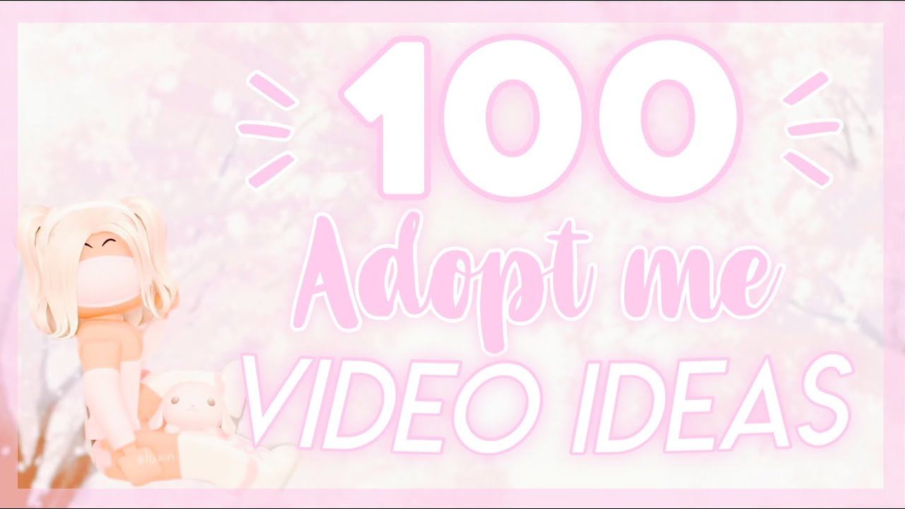100 Adopt Me Video Ideas That Will Blow Up Youtube