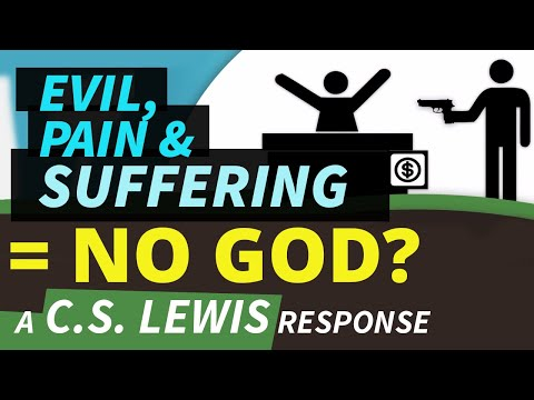 Evil, Pain, Suffering = NO GOD? a C.S. Lewis response