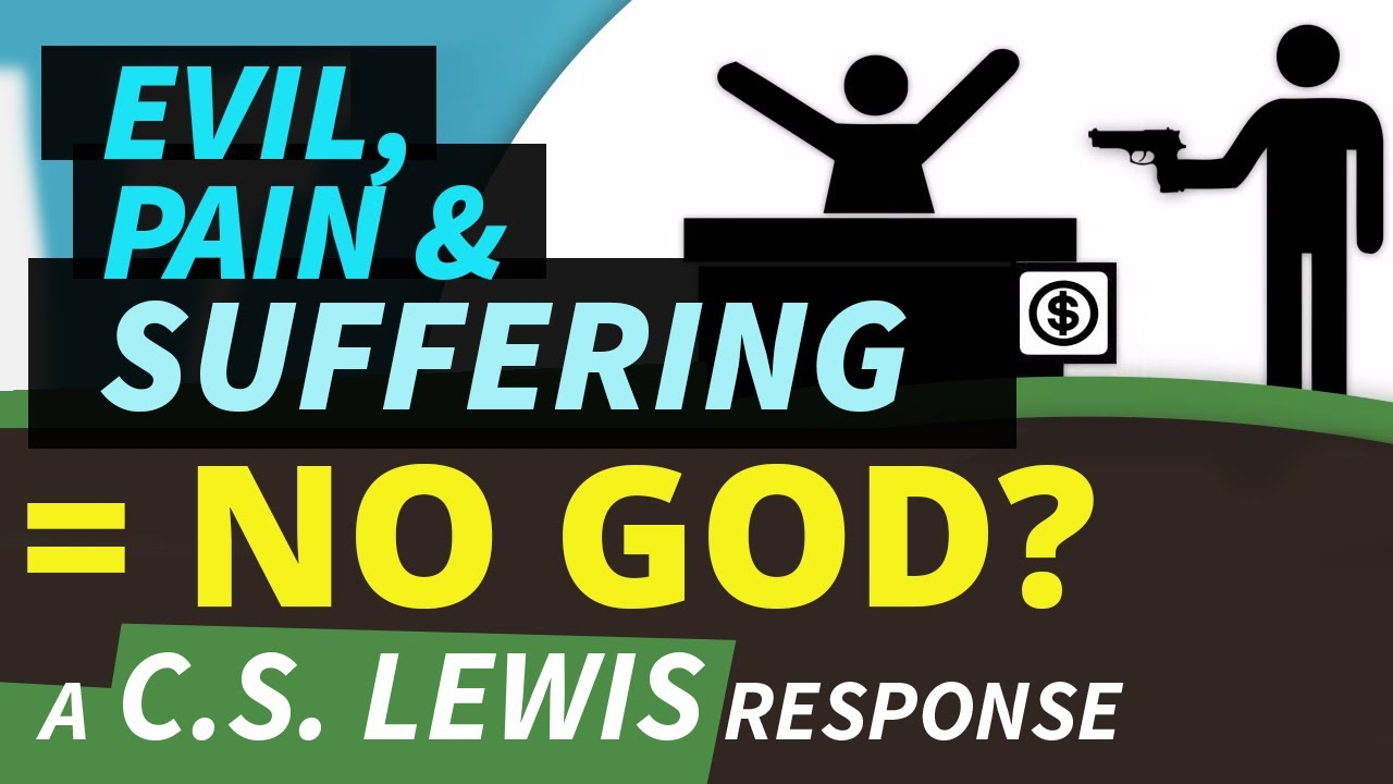 evil pain suffering no god a c s lewis response