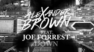 Alexander Brown Feat. Joe Forrest - Down (Kelde Remix) TEASER