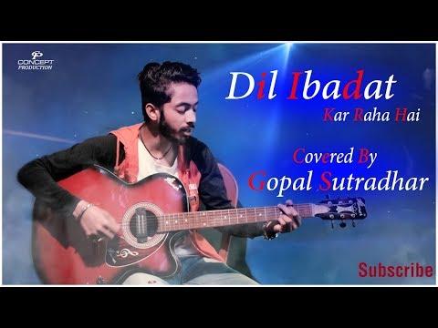 dil-ibadat-kar-raha-hai- -tum-mile- -[cover]- -gopal-sutradhar- -romantic-hindi-song-2019- 